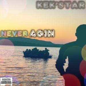 Kek'Star - Never Agin (Original Mix)