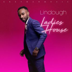 Lindough - Ladies House (Prod. By Catzico & Mondli Ngcobo), mzansi music, new south african music, latest afro house songs, music mp3 download