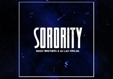 Magic Brothers & DJ Lau Virilha - Sorority (Original Mix)