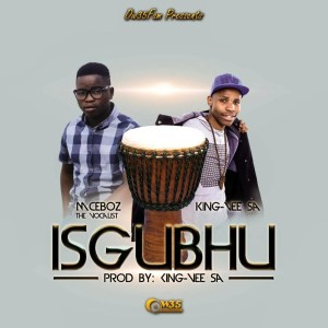Mceboz The Vocalist - Isgubhu (feat. King Vee SA), mzansi music, south african dance, sa music