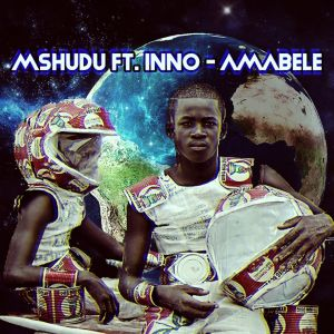 Mshudu, Inno - Amabele (Saint Evo Remix), new afro house music, afro house 2019 download, south african afro house, latest sa music, afrohouse songs