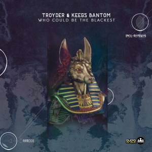 Troyder & Keegs Bantom - Who Could Be The Backest (Krippsoulisc Remix)