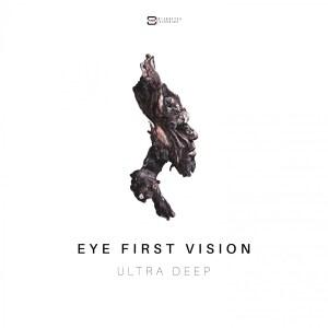 Ultra Deep - Eye First Vision EP