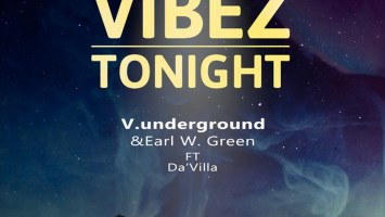 V.underground, Earl W. Green, Da'villa - Vibez Tonight (Ed-Ward Dub Mix), new deep house music, deep house sounds, deep house 2019, house music download, latest sa music, south africa deep house songs