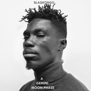 blaqkongo - A Gemini Moon Phase EP
