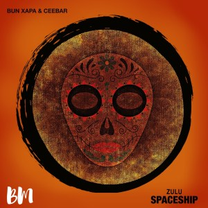 Bun Xapa & Ceebar - Zulu Spaceship latest afro house music, new sa music, south african house music download, afrotech