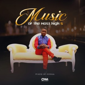 Ceega - Music Of The Most High Vol. 5, house music download, new deep house sounds, soulful house mp3 download, latest sa music , local house music, deep soulful house