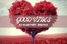 DJ Clizo - Good Vibes (feat. Oratile)