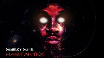 DJ Damiloy Daniel - Habitantes, angola afro house, novas musicas de afro house, afro house 2019 download mp3