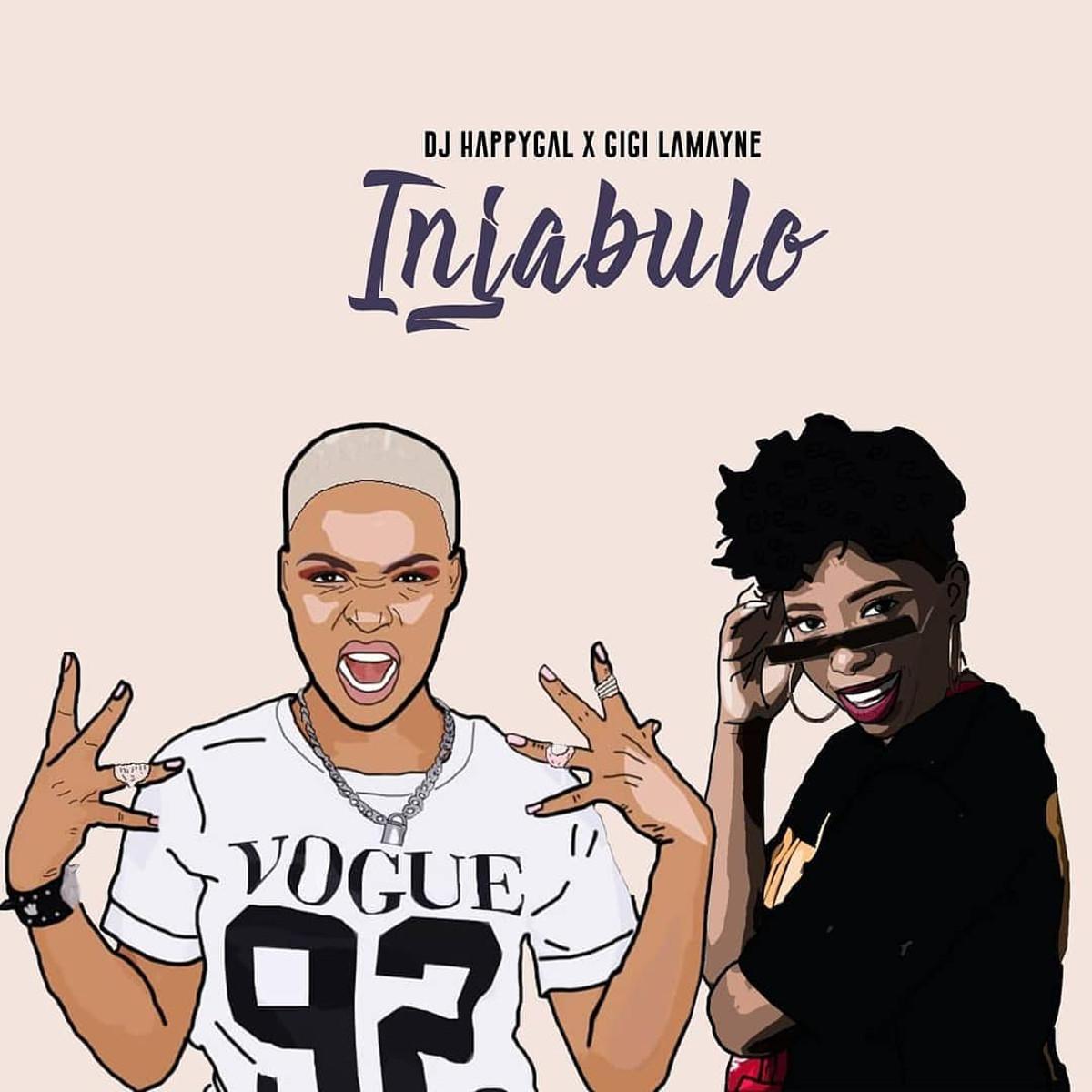 DJ Happygal Injabulo - DJ Happygal – Injabulo Ft. Gigi Lamayne