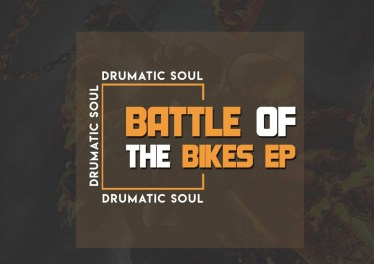 Drumatic Soul - Battle Of The Bikes EP