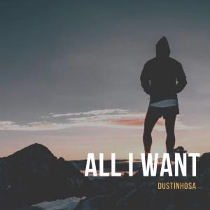 DustinhoSA - All I Want (Original Mix)