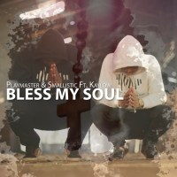 Smallistic & Playmaster - Bless My Soul (feat. Kaylow)