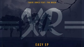 Tahir Jones & Fka Mash - Easy EP, new deep house music, deep house music download, sa deep house, latest south african house music, deep tech house, deep house sounds, deep house mp3 download