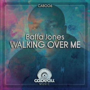 Baffa Jones - Walking Over Me (Original Mix)