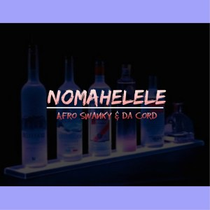 Da Cord & Afro Swanky - Nomahelele (Afro Tech Mix)
