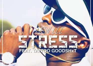 Leon Lee - STRESS (feat. Tattoo GoodShxt)