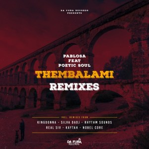 PabloSA - Thembalami (Silva DaDj Electronic Remix), new afro house music, afro tech, house music download, deep tech, electronic house, latest afro house music, afro house 2019 download