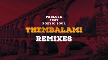 PabloSA - Thembalami (Silva DaDj Electronic Remix), new afro house music, afro tech, house music download, deep tech, electronic house, latest afro house music, afro house 2019 download