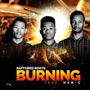 Raptured Roots - Burning (feat. Han-C)