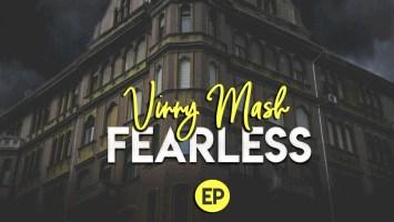Vinny Mash - Fearless EP