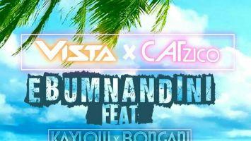 Vista & Catzico - Ebumnandini (feat. Kaylow & Bongani)