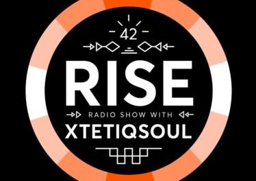XtetiQsoul - RISE Radio Show Vol. 42