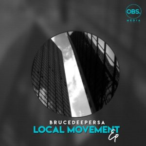 BruceDeeperSA - LocalMovement EP