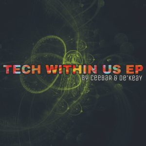 CeebaR & De'KeaY - Tech Within Us EP
