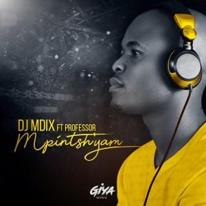 Dj Mdix - Mpintshi Yam (feat. Professor), latest sa afro house, afro house 2019, sa music, afro house 2019, south african afro house songs