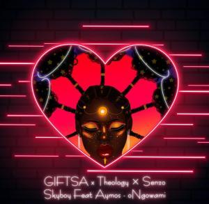 GIFTSA, Theology HD & Senzo Skyboy - oNgowami (feat. Aymos)