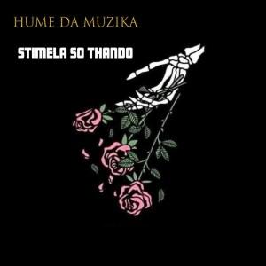 Hume Da Muzika - Stimela So Thando (feat. UniBoyz, Tiga Maine, SwaeKid Da Swaer, Kaythal & Dj Clap uHuru)