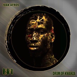 Ivan Afro5 - Drum Of Kwanza EP