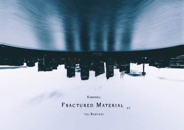 Kamosoul - Fractured Material EP
