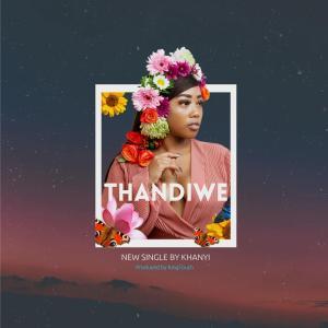 Khanyi - Thandiwe, mzansi house music downloads, south african deep house, latest south african house, new sa house music