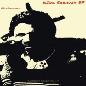 Masterroxz - King Sobhuza EP