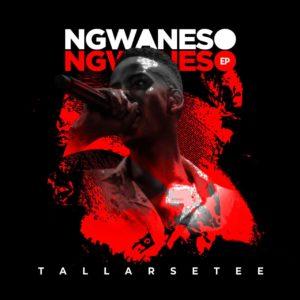 TallArseTee - Ngwaneso Ngwaneso EP