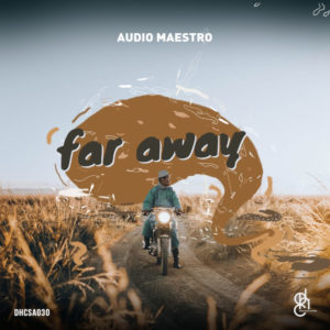 Audio Maestro - Far Away EP