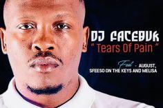 DJ Facebuk - Tears of Pain (feat. August Melisa & Sfiso On The Keys)