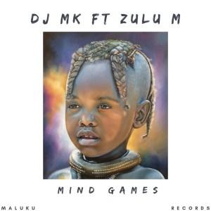 DJ Mk - Mind Games (feat. Zulu M)