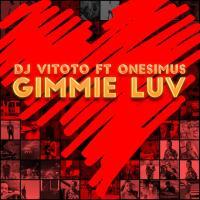 DJ Vitoto - Gimmie Luv (feat. Onesimus)