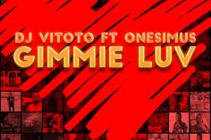 DJ Vitoto - Gimmie Luv (feat. Onesimus), new afro house music, afro house 2019, house music download, latest afro house songs, new sa music, south african afrohouse mp3 download, best afro house music