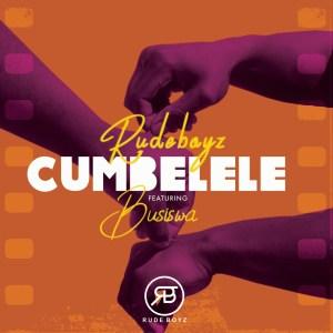Rudeboyz - Cumbelele (feat. Busiswa), new gqom music, gqom songs, gqom 2019 download mp3, latest sa music, south african gqom music, gqom mp3 download, durban gqom music