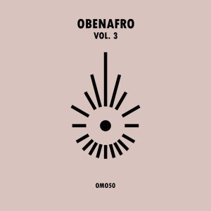VA - OBENAFRO, Vol. 3. new afro house music, afro house 2020, house music download, latest afro house songs mp3 download