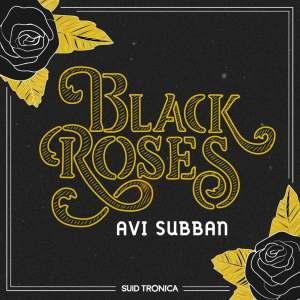 Avi Subban - Black Roses EP