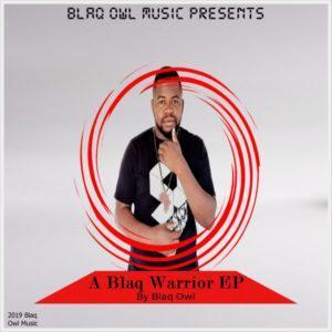 Blaq Owl - A Blaq Warrior EP