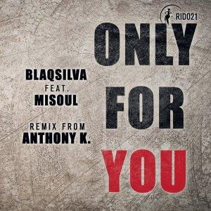 Blaqsilva & Misoul - Only For You