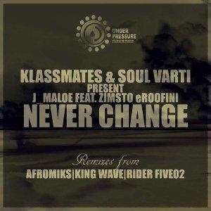 J Maloe & Zimsto Eroofini - Never Change (King Wave Soulture's Touch)