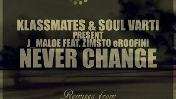 J Maloe & Zimsto Eroofini - Never Change (King Wave Soulture's Touch)