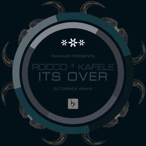 Rocco Rodamaal, Kafele - Its Over (Eltonnick Remix)